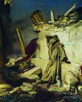Ilya Repin Painting - cry of prophet jeremiah on the ruins of jerusalem on a bible subject 1870 Ilya Repin